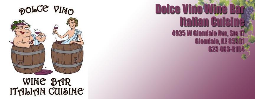 Dolce Vino Wine Bar Italian Cuisine Restaurant Glendale Az Restaurants In Phoenix